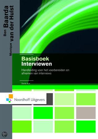 Basisboek interviewen: handleiding voor het voorbereiden en afnemen van interviews