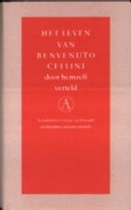 Het leven van Benvenuto Cellini: door hemzelf verteld