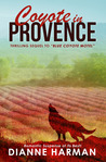 Coyote in Provence by Dianne Harman