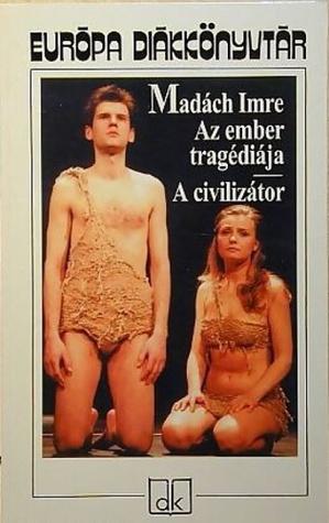 Az ember tragédiája / A civilizátor