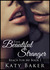 This Beautiful Stranger (Reach For Me #1) by Katy Baker