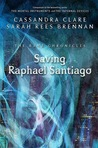 Saving Raphael Santiago by Cassandra Clare