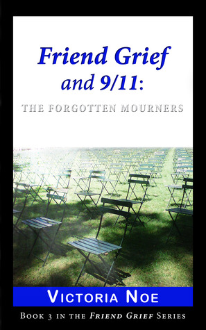 Friend Grief and 9/11: The Forgotten Mourners