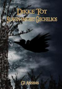 Slaven van het Giechelbos (Dikke Tot, 1)