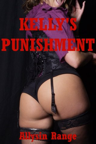 Kelly's Punishment: A Rough First Anal Sex Bondage Fantasy
