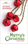 Merry's Christmas by Susan Rohrer