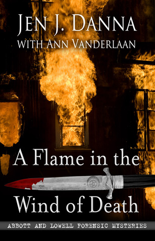 A Flame in the Wind of Death (Abbott and Lowell Forensic Mysteries #3)