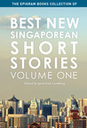 Best New Singaporean Short Stories: Volume One