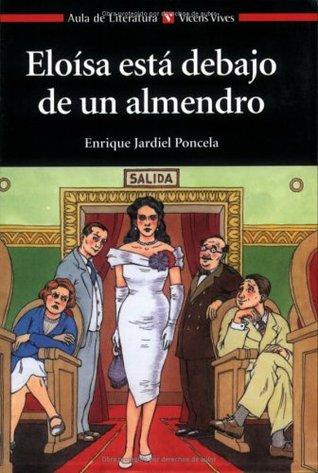 Eloísa está debajo de un almendro by Enrique Jardiel Poncela