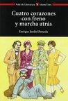 Cuatro corazones con freno y marcha atrás by Enrique Jardiel Poncela
