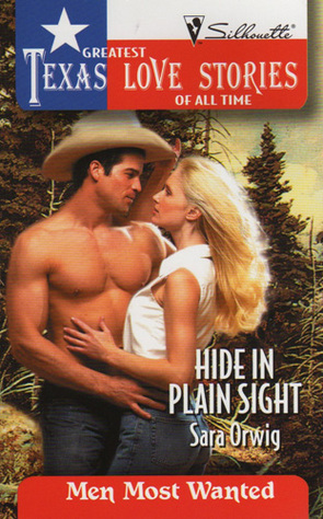 Hide in Plain Sight (Greatest Texas Love Stories of all Time: Men Most Wanted, #42)