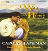 Wild Honey (Meadowlark Trilogy, #3)