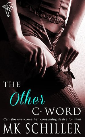 The Other C-Word (In Other Words, #1) by M.K. Schiller