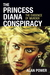 The Princess Diana Conspiracy by Alan Power