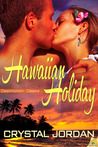 Hawaiian Holiday (Destination: Desire, #2)