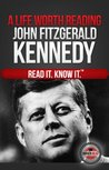A Life Worth Reading: John Fitzgerald Kennedy