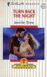 Turn Back the Night by Jennifer Drew