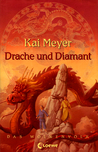 Drache und Diamant by Kai Meyer