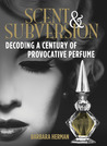 Scent and Subversion by Barbara  Herman