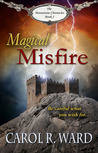 Magical Misfire (The Moonstone Chronicles, #1)