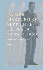 Serpiente De Plata Y Otros Cuentos por Rainer Maria Rilke