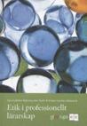 Etik i professionellt lärarskap by Sara Irisdotter Aldenmyr
