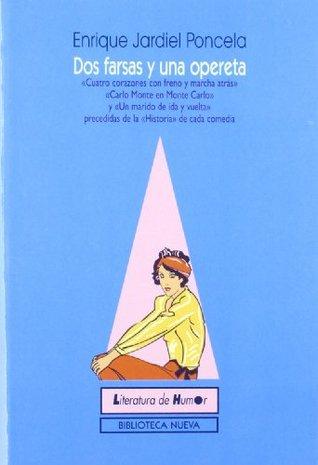 Dos farsas y una opereta por Enrique Jardiel Poncela
