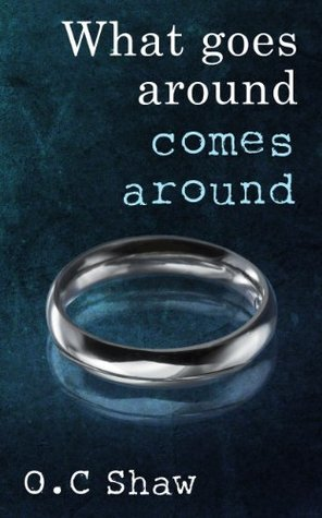 What goes around comes around (Lily's Story #1)