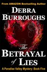 The Betrayal of Lies by Debra Burroughs