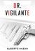 Dr. Vigilante by Alberto Hazan