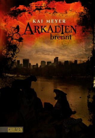 Arkadien brennt by Kai Meyer