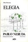 Elegia by Pablo Neruda