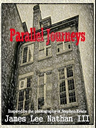 Ebook Parallel Journeys: The seeds of our Begining by James Lee Nathan III read!