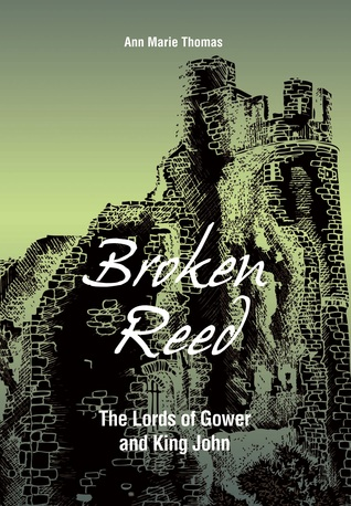 Broken Reed: The Lords of Gower and King John