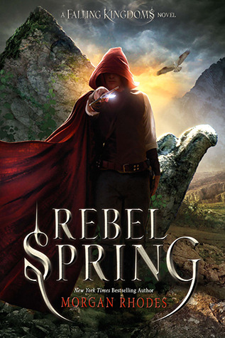 Rebel Spring (Falling Kingdoms, #2)