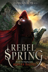 Rebel Spring by Morgan Rhodes