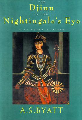 The Djinn in the Nightingale's Eye by A.S. Byatt