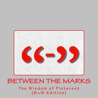Between the Marks:  The Wisdom of Pinterest