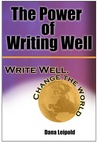 The Power of Writing Well: Write Well. Change the World.