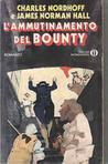 L'ammutinamento del Bounty (The Bounty Trilogy, #1)