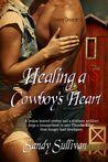 Healing a Cowboy's Heart by Sandy Sullivan