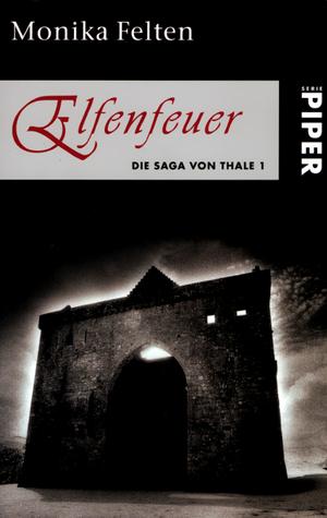 Elfenfeuer (Die Saga von Thale, #1)