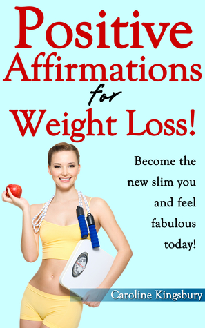 Positive Affirmations for Weight Loss!