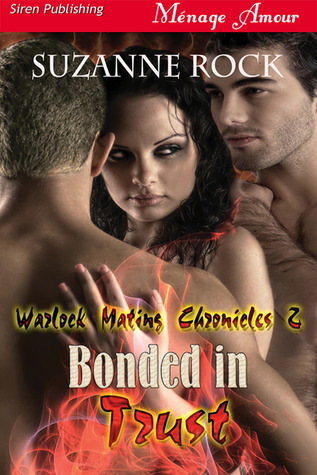 Bonded in Trust (Warlock Mating Chronicles, #2)