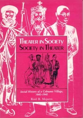 Theater in Society, Society in Theater: Social History of a Cebuano Village, 1840–1940