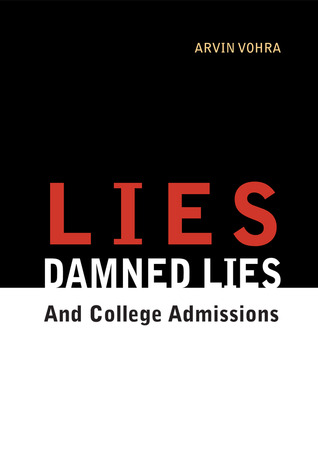 Lies, damned lies, and college admissions by Arvin Vohra