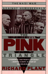 The Pink Triangle: The Nazi War Against Homosexuals cover