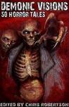 Demonic Visions: 50 Horror Tales