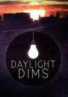 Daylight Dims
