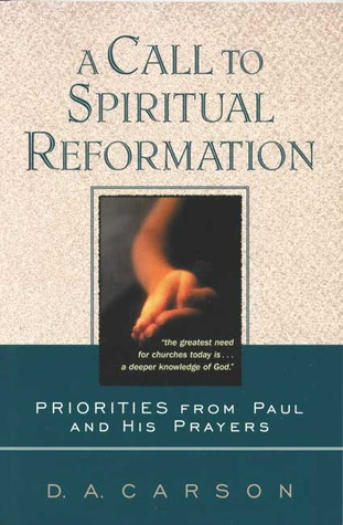 a-call-to-spiritual-reformation-priorities-from-paul-and-his-prayers